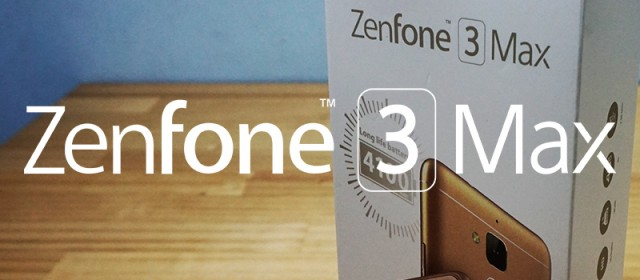 FIRST IMPRESSIONS | ASUS ZenFone 3 Max (Unboxing)