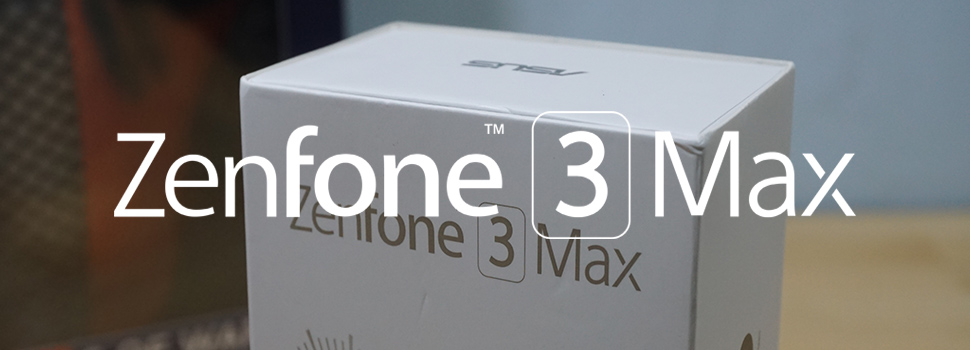 DAILY DRIVEN | Asus ZenFone 3 Max (Review)