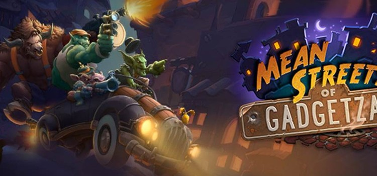Hearthstone's newest expansion, Mean Streets of Gadgetzan, is live!