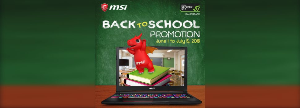 Get ready for the coming school season with MSI's Back-to-School promo