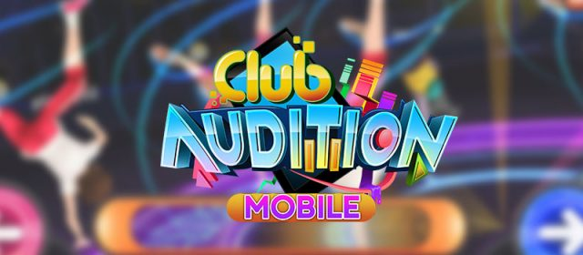 Early Access for Club Audition Mobile is now Live