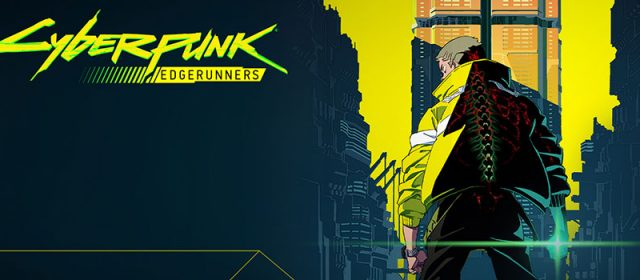 Cyberpunk: Edgerunners Will Premiere In 2022